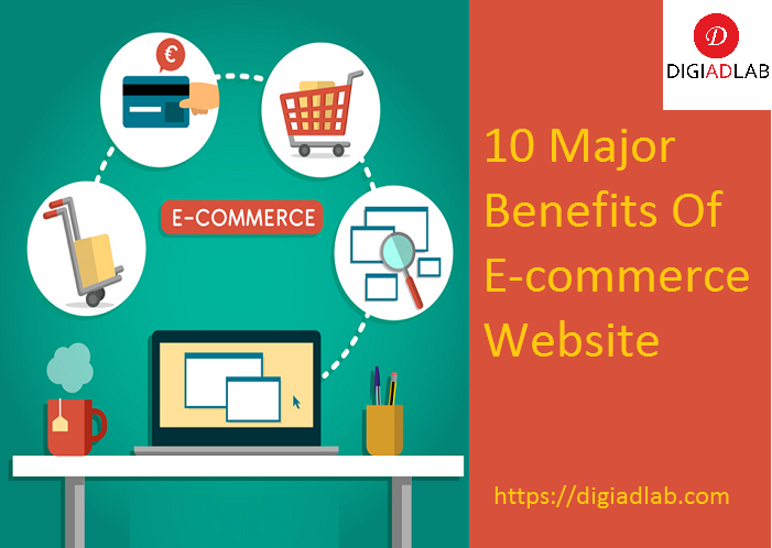 10 Major Benefits Of E-commerce Website
