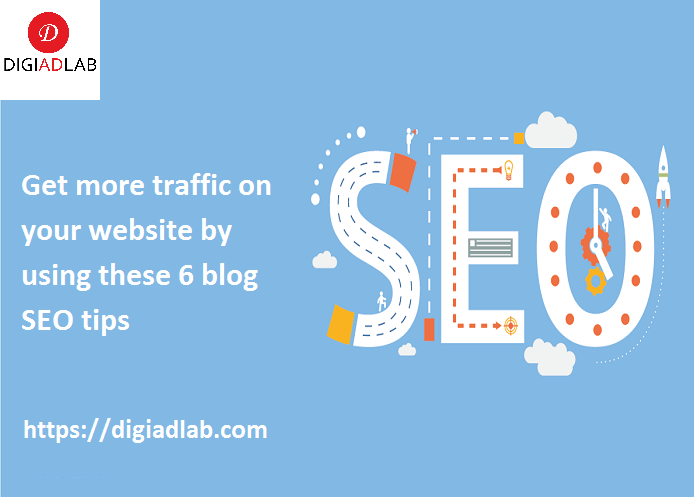 Get more traffic on your website by using these 6 blog SEO tips