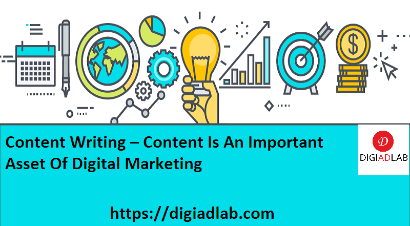 Content Writing – Content Is An Important Asset Of Digital Marketing