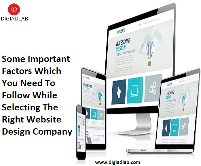Some important factors which you need to follow while selecting the right website design company