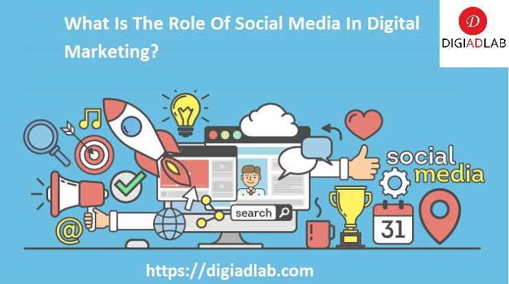What Is The Role Of Social Media In Digital Marketing?
