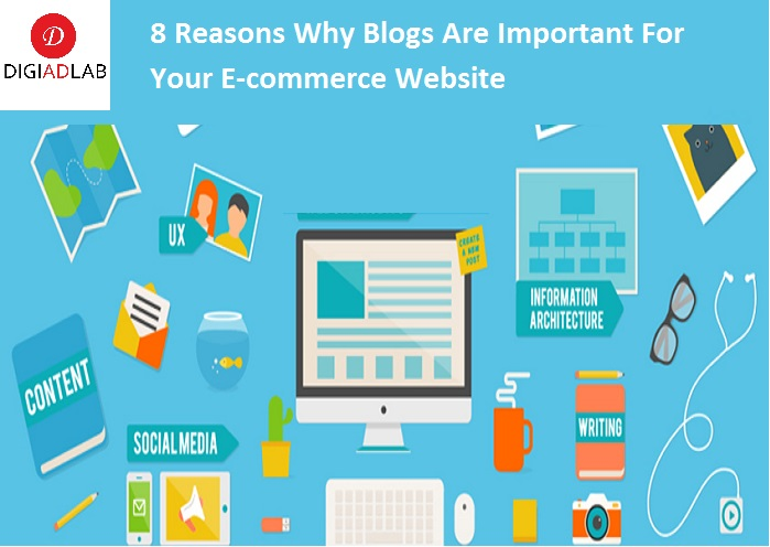 8 reasons why blogs are important for your e-commerce website