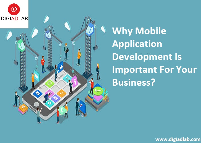 Why mobile application development is important for your business?