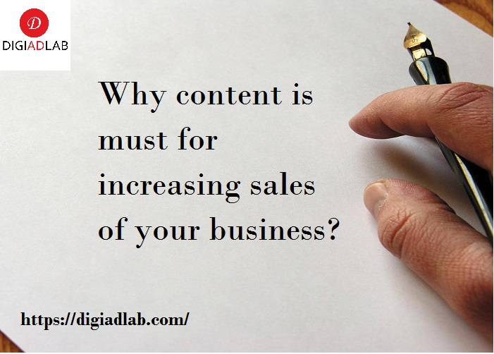 Why content is must for increasing sales of your business?