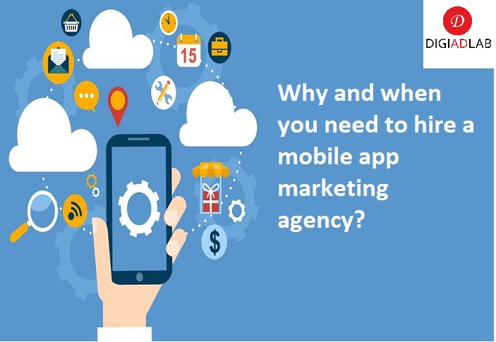 Why and when you need to hire a mobile app marketing agency?
